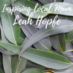 Meet Inspiring Local Mum, Leah Hopfe