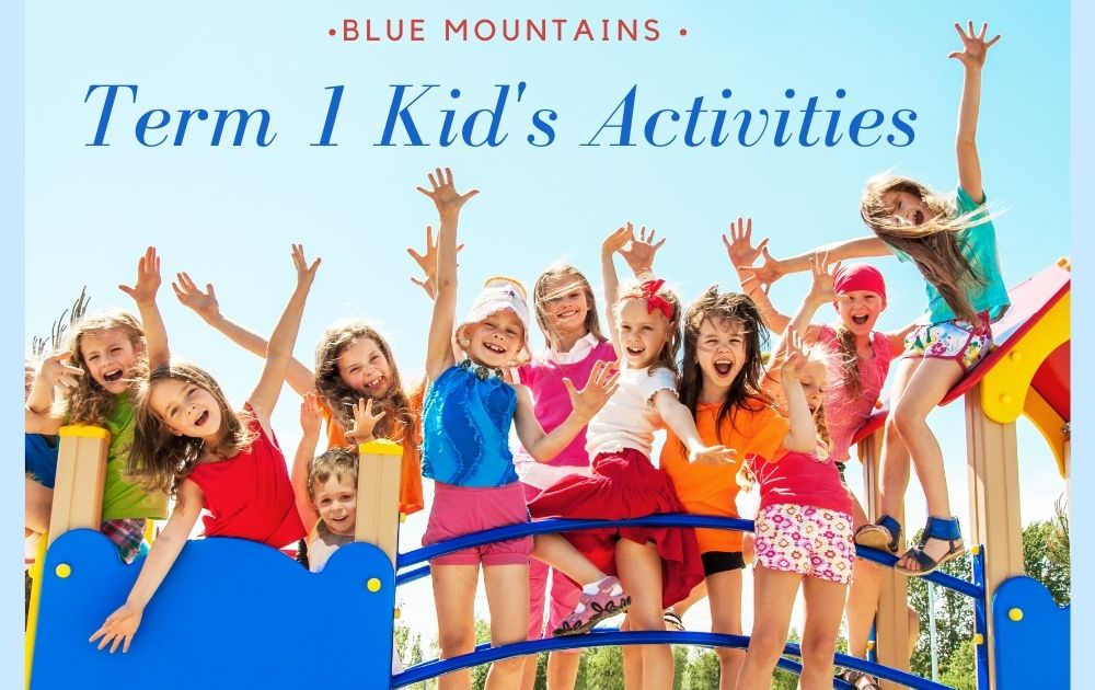 Blue Mountains Kids Term 1 Activities and Classes